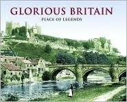 Glorious Britain , Place Of Legends Francis Frith Collection