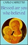 Blessed Are You Who Believed Carlo Carretto
