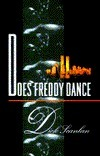 Does Freddy Dance  by  Dick Scanlan