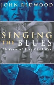 Singing the Blues: 30 Years of Tory Civil War John Redwood
