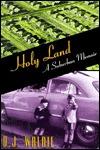 Holy Land: A Suburban Memoir  by  D.J. Waldie