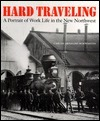 Hard Traveling: A Portrait of Work Life in the New Northwest Carlos A. Schwantes