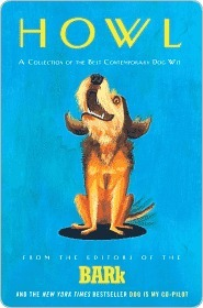 Howl: A Collection of the Best Contemporary Dog Wit Bark