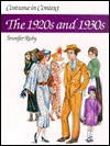Costume in Context: The 1920s and 1930s  by  Jennifer Ruby
