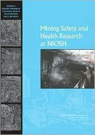Mining Safety And Health Research At Niosh: Reviews Of Research Programs Of The National Institute For Occupational Safety And Health National Research Council