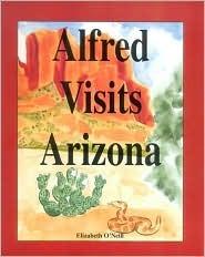 Alfred Visits Arizona Elizabeth Oneill