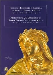 Restorations and Discoveries of Roman Baroque Sculpture in Malta  by  Sante Guido