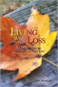 Living with Loss  by  Dan P. Moseley