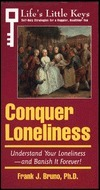 Conquer Loneliness  by  Frank Joe Bruno