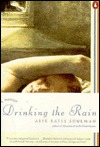Drinking the Rain: A Memoir  by  Alix Kates Shulman