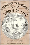 Stories of the Journey in the Circle of Life  by  Kathy St. John Anderson