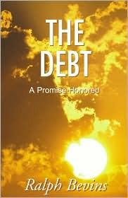 The Debt: A Promise Honored Ralph Bevins