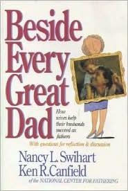 Beside Every Great Dad  by  Nancy L. Swihart