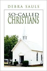 So-Called Christians  by  Debra Sauls
