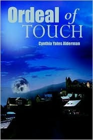 Ordeal of Touch  by  Cynthia Yates Alderman