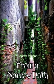 From a Narrow Path  by  Loretta Moore