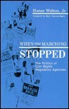 When the Marching Stopped  by  Hanes Walton Jr.