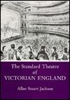 The Standard Theatre of Victorian England Allan Stuart Jackson