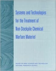 Systems and Technologies for the Treatment of Non-Stockpile Chemical Warfare Material  by  Army Science