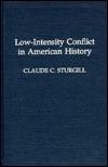 Low-Intensity Conflict in American History Claude C. Sturgill