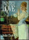 Painted Love: Prostitution and French Art of the Impressionist Era Hollis Clayson