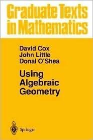 Using Algebraic Geometry David A. Cox