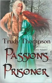 Passions Prisoner  by  Trudy Thompson