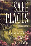Safe Places: Finding Security in the Passages of Your Life Stephen Arterburn