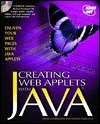 Creating Web Applets with Java: With CDROM  by  John December
