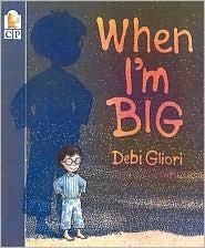 When Im Big Debi Gliori