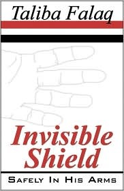 Invisible Shield: Safely in His Arms Taliba Falaq