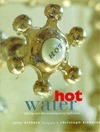 Hot Water: Bathing and the Contemporary Bathroom  by  Jane Withers
