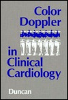 Color Doppler in Clinical Cardiology  by  Walter J. Duncan