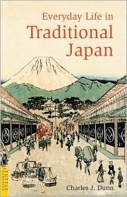 Everyday Life in Traditional Japan Charles J. Dunn