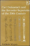 Carl Dolmetsch and the Recorder Repertoire of the 20th Century  by  Colin G. Brown