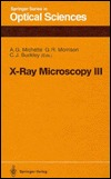 X-Ray Microscopy III: Proceedings of the Third International Conference, London, September 3-7, 1990  by  Alan G. Michette