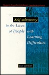 Self-Advocacy in the Lives of People with Learning Difficulties  by  Dan Goodley