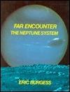 Far Encounter: The Neptune System Eric Burgess