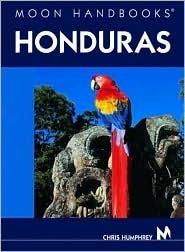 Moon Handbooks Honduras Christopher Humphrey