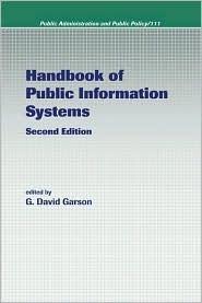 Handbook of Public Information Systems, Second Edition  by  G. David Garson