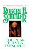 The Peak to Peek Principle  by  Robert H. Schuller