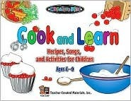 Cook and Learn: Recipes, Songs, and Activities for Children Adrienne Wiland