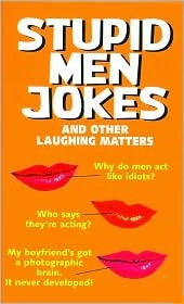 Stupid Men Jokes and Other Laughing Matters  by  Jasmine Birtles