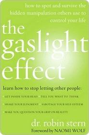 The Gaslight Effect the Gaslight Effect the Gaslight Effect  by  Robin Stern