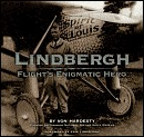 Lindbergh: Flights Enigmatic Hero  by  Von Hardesty