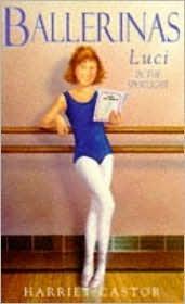Luci in the Spotlight (The Ballerinas, #2) Harriet Castor
