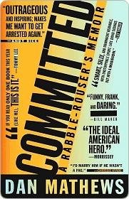 Committed: A Rabble-Rousers Memoir  by  Dan Mathews