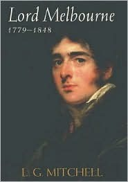 Lord Melbourne, 1779-1848  by  L.G. Mitchell
