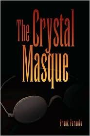 The Crystal Masque Frank Faruolo