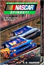 Spinout! (Nascar Pole Position Adventure No. 6)  by  T.B. Calhoun